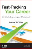 Fast-Tracking Your Career : Soft Skills for Engineering and IT Professionals, Chou, Wushow, 1118521781