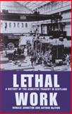 Lethal Work : A History of the Asbestos Tragedy in Scotland, Johnston, Ronald and McIvor, Arthur, 1862321787