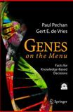 Genes on the Menu : Facts for Knowledge-Based Decisions, Pechan, Paul and De Vries, Gert, 3540201785