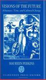 Visions of the Future : Almanacs, Time, and Cultural Change 1775-1870, Perkins, Maureen, 0198121784