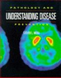 Understanding Disease : Pathology and Prevention, Mera, Steven L., 0748731784