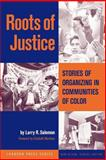 Roots of Justice : Stories of Organizing in Communities of Color, Salomon, Larry R., 0787961787
