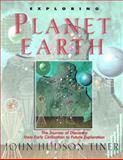 Exploring Planet Earth, John Tiner, 0890511780
