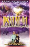 Psalm 91 - God's Umbrella of Protection, Peggy Joyce Ruth, 0892281782