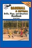 Youth Baseball and Softball Drills, Plays, and Situations Handbook, Bob Swope, 0977281787