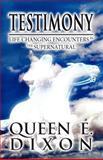 Testimony, Queen E. Dixon, 1462661785