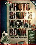 The Photoshop 3 Wow! Book : Macintosh Edition, Dayton, Linnea and Davis, Jack, 1566091780