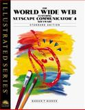 World Wide Web Featuring Netscape Communicator 4 Software - Illustrated Standard Edition, Barker, Donald I. and Barker, Chia-Ling H., 076005178X