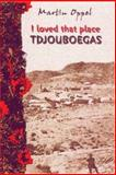 I Loved That Place : Tdjouboegas, Oppel, Martin, 0795701780
