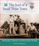 The Soul of a Small Texas Town 9780806131788