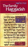 The Family Haggadah : Complete Hebrew Text, Translation and Marginal Annotations, Nosson Scherman, 0899061788