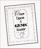 Once upon a GEMS Guide : Connecting Young People's Literature to Great Explorations in Math and Science, Barber, Jacqueline and Bergman Publishing Co. Staff, 0912511788