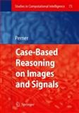 Case-Based Reasoning on Images and Signals, , 3540731784