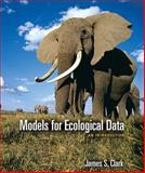 Models for Ecological Data : An Introduction, Clark, James S., 0691121788