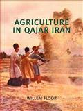 Agriculture in Qajar Iran, Floor, Willem, 0934211787