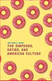 The Simpsons, Satire, and American Culture, Henry, Matthew A., 1137471786
