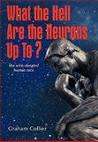 What the Hell Are the Neurons up To?, Graham Collier, 1456701789