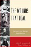 Wounds That Heal, Judith A. Schwartz and Richard B. Schwartz, 0761851798