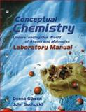 Conceptual Chemistry : Understanding Our World of Atoms and Molecules Laboratory Manual, Suchocki, John, 0805331794