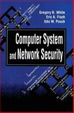Computer System and Network Security, White, Gregory B. and Fisch, Eric A., 0849371791