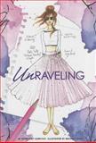 Unraveling, Margaret Gurevich and Brooke Hagel, 1434291790