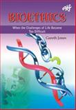 Bioethics : When the Challenges of Life Become Too Much, Jones, Gareth, 1920691790