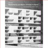 Roger Boltshauser - Elementares zum Raum A Primer of Space : Bauten und Projekte Buildings and Projects, , 3211791795