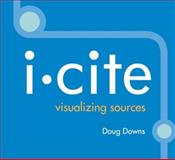 I-Cite : Visualizing Sources, Downs, Douglas P., 0312441797