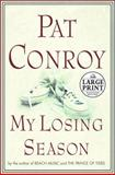 My Losing Season, Pat Conroy, 0375431799