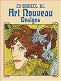 Art Nouveau Designs, Ed Sibbett, 0486241793