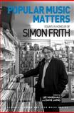 Popular Music Matters - Essays in Honour of Simon Frith, , 1472421795