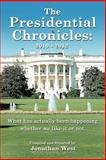 The Presidential Chronicles: 2010 - 2012, Jonathan West, 147723179X