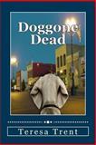 Doggone Dead, Teresa Trent, 1482561794