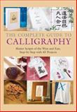 The Complete Guide to Calligraphy, Fiona Graham-Flynn and Gordon Charatan, 1554071798