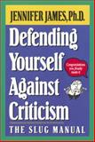 Defending Yourself Against Criticism, Jennifer James, 1557041792