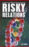 Risky Relations : Family, Kinship and the New Genetics, Featherstone, Katie and Atkinson, Paul, 1845201795
