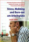Stress, Mobbing und Burn-out am Arbeitsplatz 9783540221791