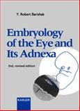 Embryology of the Eye and Its Adnexa, Barishak, Y. Robert, 3805571798