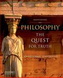 Philosophy : The Quest for Truth, Pojman, Louis and Vaughn, Lewis, 019975179X