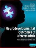 Neurodevelopmental Outcomes of Preterm Birth : From Childhood to Adult Life, , 0521871794