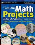 Hands-On Math Projects with Real-Life Applications, Judith Muschla and Gary Robert Muschla, 0787981796