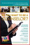So You Want to Be a Counselor?, Barbara Nefer, 0883911795