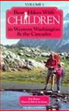 Best Hikes with Children in Western Washington and the Cascades, Joan Burton, 0898861799