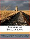 The Gist of Swedenborg, Emanuel Swedenborg and Julian Kennedy Smyth, 1145641792
