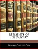 Elements of Chemistry, Leonard Dunnell Gale, 1145881793