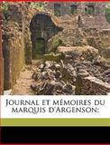 Journal et Mémoires du Marquis D'Argenson;, E. j. b. 1807-18 Rathry, 1149461799