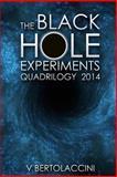 The Black Hole Experiments Quadrilogy (2014), V Bertolaccini, 1495351793