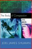 The Body of Compassion, Joel James Shuman, 1592441793