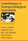 Contributions to Neuropsychological Assessment : A Clinical Manual, Benton, Arthur L. and Sivan, Abigail B., 0195091795