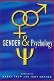 Gender and Psychology, Trew, Karen and Kremer, John, 0340691794
